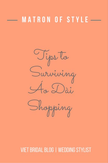 Tips to Surviving Áo Dài Shopping | Matron of Style